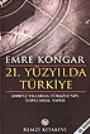 21. Yüzyılda Türkiye 2000'li Yıllarda Türkiye'nin Toplumsal Yapısı Emre Kongar