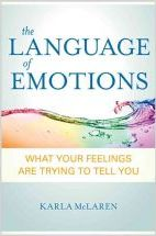 The Language of Emotions: What Your Feelings Are Trying to Tell You Karla McLaren