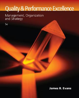 Quality and Performance Excellence: Management, Organization, and Strategy James R. Evans