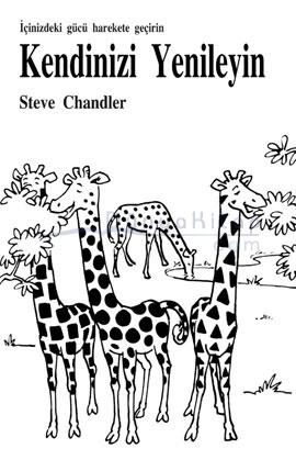 Kendinizi Yenileyin İçinizdeki Gücü Harekete Geçirin Steve Chandler