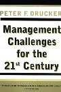 Management Challenges for the 21st Century Peter F. Drucker