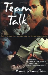 Team Talk: The Power of Language in Team Dynamics Anne Donnollen