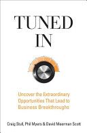 Tuned In: Uncover the Extraordinary Opportunities That Lead to Business Breakthroughs Stull, Myers, & Scott