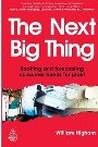 Next Big Thing: Spotting and Forecasting Consumer Trends for Profit William Higham