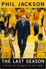 The Last Season: A Team in Search of Its Soul Phil Jackson