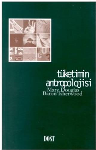 Tüketimin Antropolojisi  Mary Douglas, Baron Isherwood
