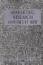 Marketing and Advertising Essentials: Marketing Research the Right Way Harvard Business Review