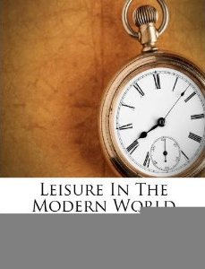 Leisure in The Modern World Cecil Delilse