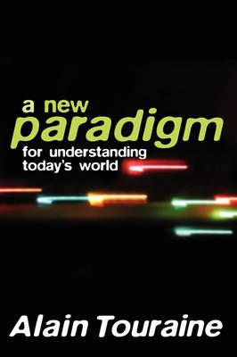 A New Paradigm for Understanding Today's World Alain Touraine