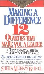 Making a Difference 12Qualities That Make You A Leader Sheila Murray Bethel