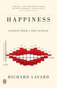 Happiness: Lessons From A New Science Richard Layard