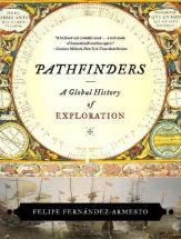 Pathfinders: A Global History of Exploration Felipe Fernández Armesto