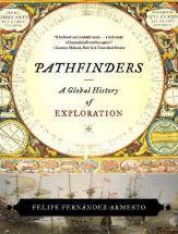 Pathfinders: A Global History of Exploration Felipe Fernández Armesto