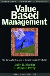 Value Based Management John D. Martin & William J. Petty