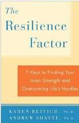 The Resilience Factor: Seven Essential Skills For Overcoming Life's Inevitable Obstacles Karen Reivich, Andrew Shatte