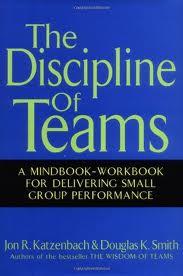 The Discipline of Teams Jon R. Katzenbach & Douglas K. Smith
