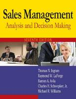 Sales Management: Analysis and Decision Making Thomas N. Ingram, Raymond W. Laforge, Ramon A. Avila and Charles H., Jr. Schwepker
