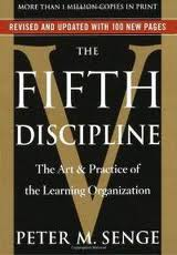 The Fifth Discipline:The Art and Practice of The Learning Organization Peter Senge