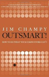 Outsmart!: How to Do What Your Competitors Can't Jim Champy