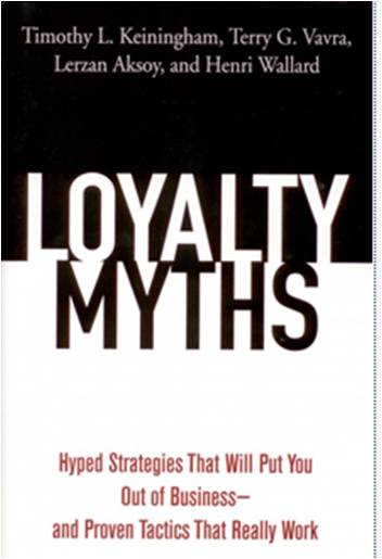 Loyalty Myths: Hyped Strategies That Will PutYou Timothy L. Keiningham, Terry G. Vavra, Lerzan Aksoy, Henri Wallard