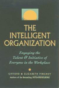 The Intelligent Organization Gifford Pinchot