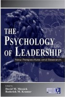 The Psychology of Leadership: New Perspectives and Research David M. Messick, Roderick M. Kramer