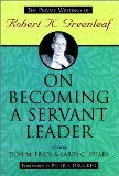 On Becoming a Servant Leader Robert K.Greenleaf