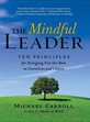 The Mindful Leader Michael Carroll