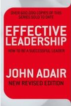 Effective Leadership John Adair