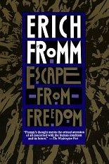 Escape From Freedom Erich Fromm