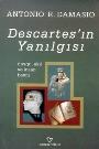 Descartes'ın Yanılgısı Duygu, Akıl ve İnsan Beyni  Antonio Damasio