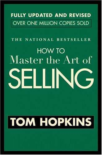 How to Master the Art of Selling Tom Hopkins