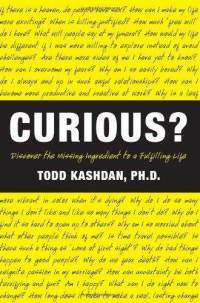 Curious?: Discover the Missing Ingredient to a Fulfilling Life Todd Kashdan