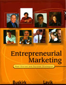 Entrepreneurial Marketing: Real Stories and Survival Strategies Bruce Buskirk, Molly Lavik