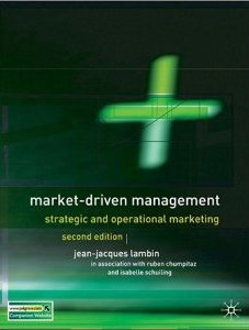 Market Driven Management: Strategic and Operational Marketing Jean-Jacques Lambin, Ruben Chumpitaz and Isabelle Schuiling