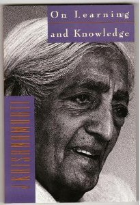 On Learning and Knowledge Jiddu Krishnamurti