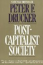 Post-Capitalist Society Peter F. Drucker