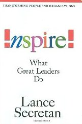 Inspire! What Great Leaders Do Lance Secretan