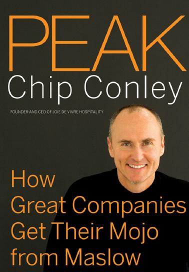 Peak: How Great Companies Get Their Mojo from Maslow Chip Conley
