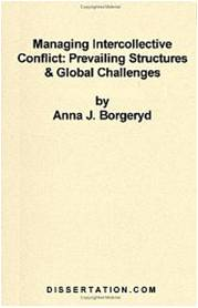 Managing Intercollective Conflict: Prevailing Structures & Global Challenges Anna J. Borgeryd