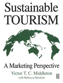 Sustainable Tourism  Victor T. C. Middleton and Rebecca Hawkins