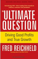 The Ultimate Question: Driving Good Profits and True Growth Fred Reichheld