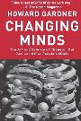 Changing Minds: The Art and Science of Changing Our Own and Other People's Minds Howard Gardner