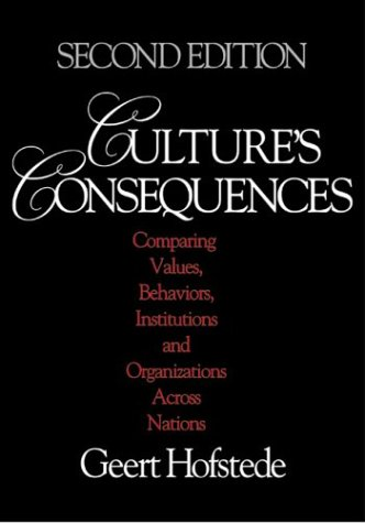 Culture's Consequences: Comparing Values, Behaviors, Institutions and Organizations Across Nations Geert Hofstede