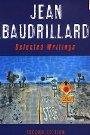Selected Writings Jean Baudrillard, Mark Poster, Jacques Mourrain