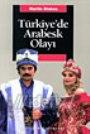 Türkiye'de Arabesk Olayı Martin Stokes