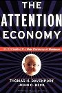 The Attention Economy : Understanding the New Currency of Business John Beck, Thomas Davenport