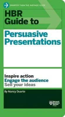 HBR Guide to Persuasive Presentations Nancy Duarte