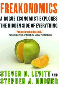 Freakonomics Steven Levitt and Stephen Dubner
