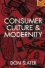 Consumer Culture and Modernity Don Slater
